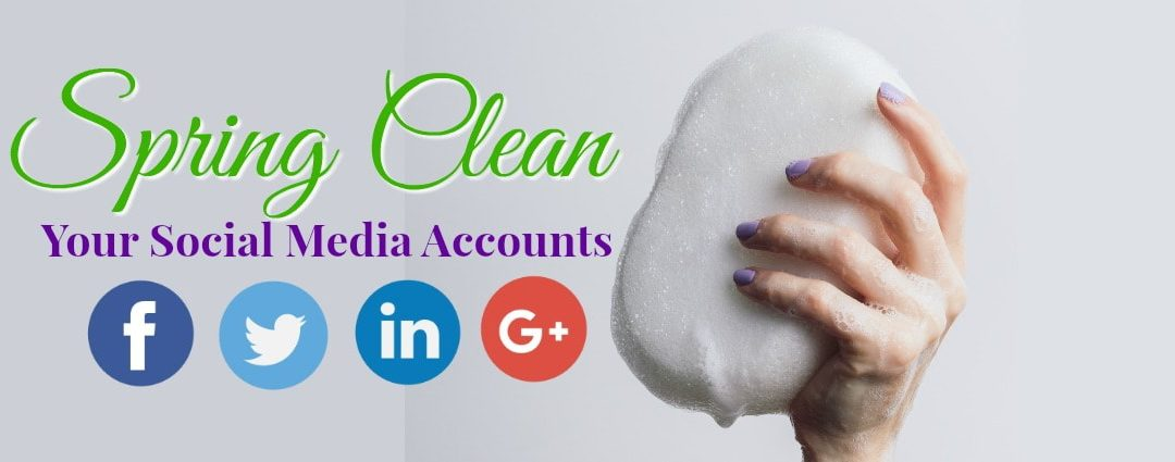 Spring Clean Your Business Social Media Accounts